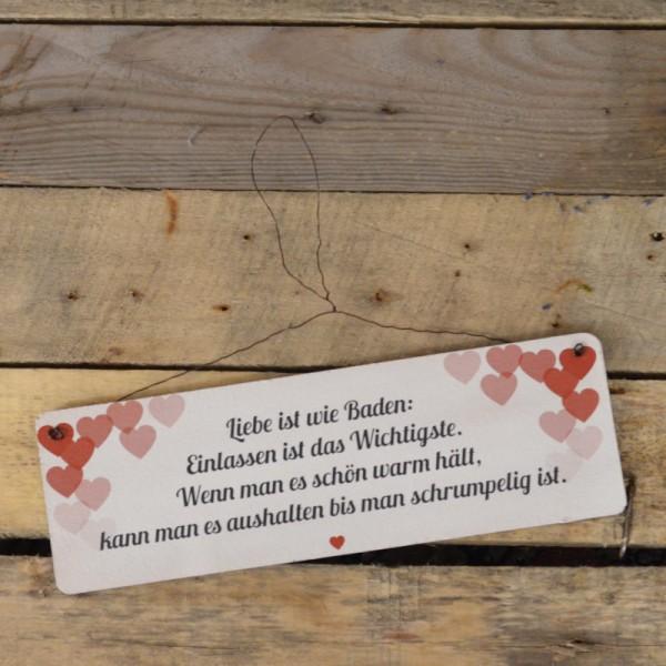Holzschild: Liebe ist wie Baden: