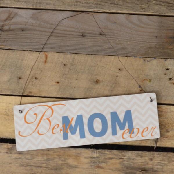 Holzschild: Best Mom ever