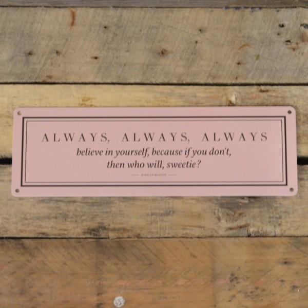 Metallschild Marilyn Monroe Zitat: Always, always, always, believe in yourself, because if you don't