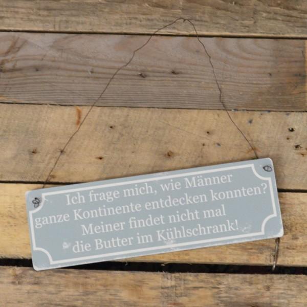 Holzschild: Ich frag mich, wie Männer ganze Kontinente entdecken konnten?