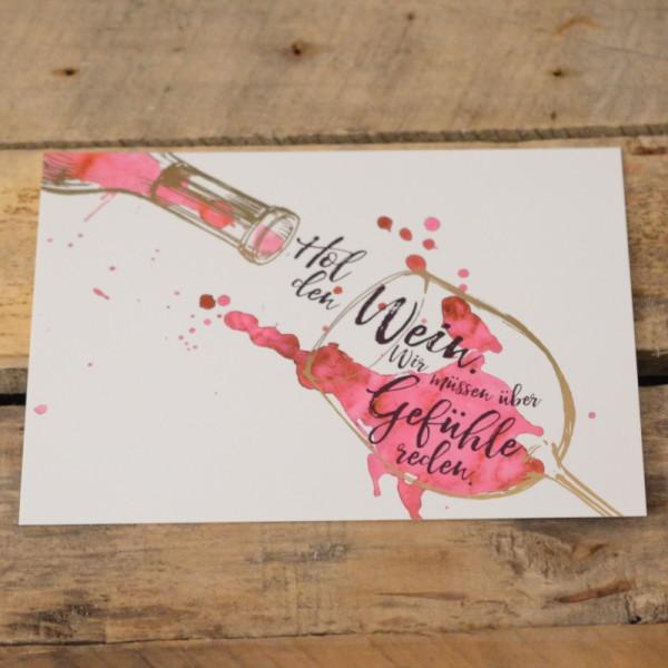 Postkarte Hol den Wein wir müssen über Gefühle reden