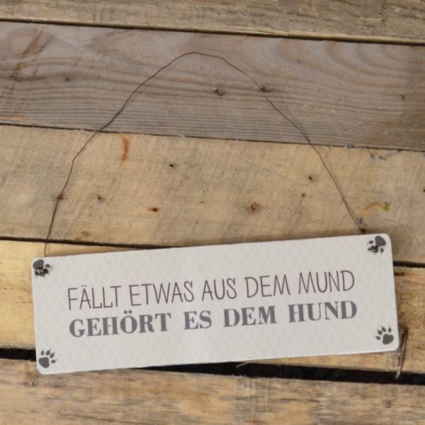 Holzschild: Fällt etwas aus dem Mund gehört es dem Hund
