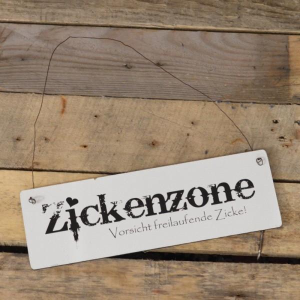 Holzschild: Zickenzone! Vorsicht freilaufende Zicke!